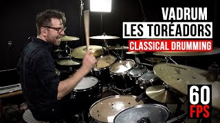 Les Toréadors (Classical Drumming) - Vadrum | 60 fps