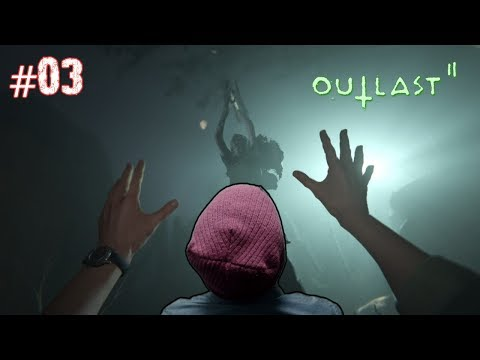 This Game Is Almost Unbearable! - Outlast 2 - Gameplay [#03]