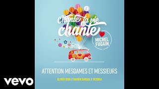 Attention mesdames et messieurs (Love Michel Fugain) [audio]