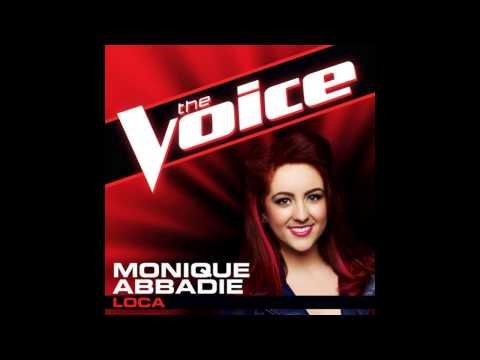 """Monique Abbadie: """"Loca"""" - The Voice (Studio Version)"""