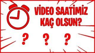 VİDEO SAATİMİZ KAÇ OLSUN? / Oylama