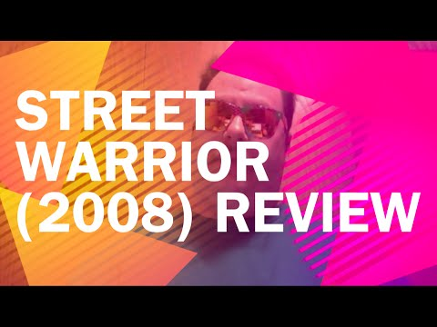 Street Warrior (2008) Review