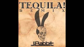 J.rabbit Tequila! Remix