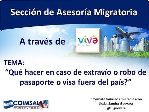 ¿Qué hacer en caso de extravío o robo de pasaporte o visa fuera del país? Licda. Sandra Guevara