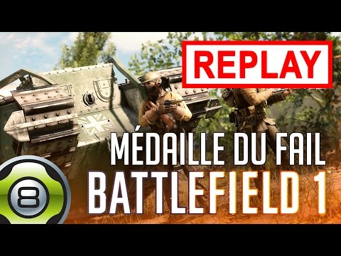 La médaille du fail... - Battlefield 1 (BF1) - Replay du 23.10.16