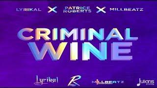 "Lyrikal x Patrice Roberts x Millbeatz - Criminal Wine ""2018 Soca"" (Trinidad)"