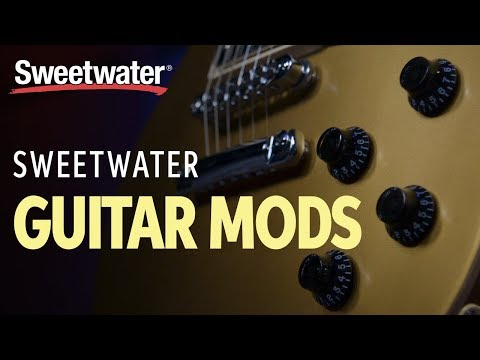 Sweetwater Guitar Mods