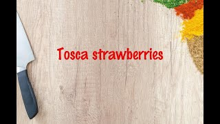 How to cook - Tosca strawberries
