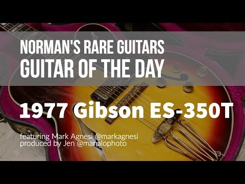 Norman's Rare Guitars – Guitar of the Day: 1977 Gibson ES-350T Sunburst