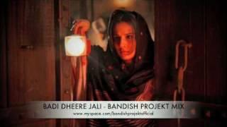 BADI DHEERE JALI - BANDISH PROJEKT MIX