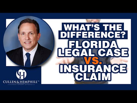 Florida Legal Case or Insurance Claim:  What's the Difference?