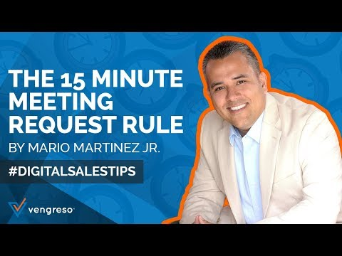 The 15 Minute Meeting Request Rule by Mario Martinez Jr with Vengreso