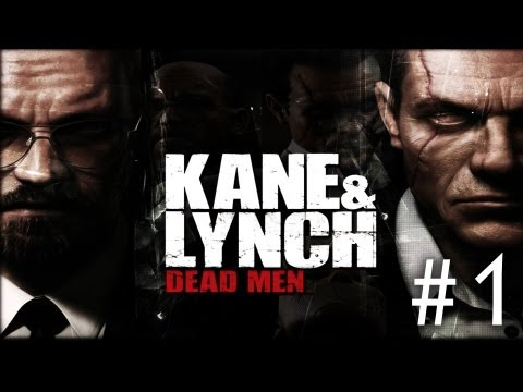 Kane & Lynch: Dead Men  Walkthrough Part 1