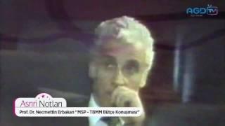 """Asrın Notları, Prof.Dr. Necmettin Erbakan, """"MSP TBMM Bütçe Konuşması"""""""