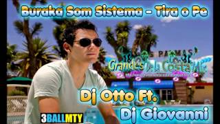 Buraka Som Sistema - Tira o Pe ( DJ Otto Ft. DjGiovanni ) Remix 2013