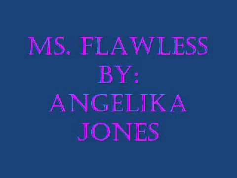 Ms. Flawless by: Angelika Jones