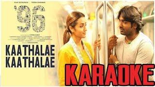 96 Songs| Kaathalae Kaathalae Song (Karaoke Version) | Vijay Sethupathi, Trisha