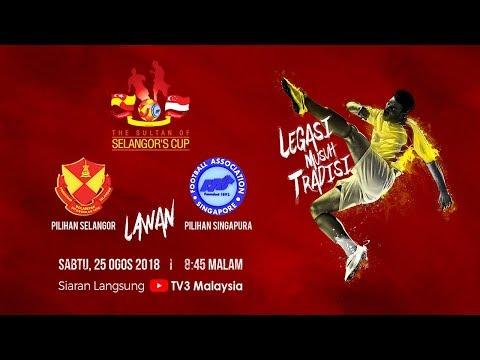 [LIVE] Piala Sultan Selangor 2018 : Selangor lwn Singapore