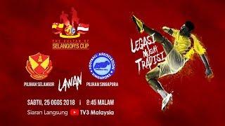 Gambar cover [LIVE] Piala Sultan Selangor 2018 : Selangor lwn Singapore