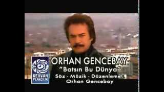 Batsın Bu Dünya -  Orhan Gencebay(Official Video)