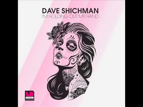 Dave Shichman - I'm Holding Out My Hand (Orig Mix)