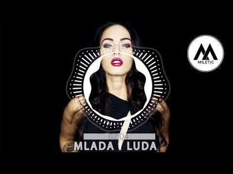 JALA BRAT - MLADA  I LUDA (DJ MILETIC MASHUP REMIX)