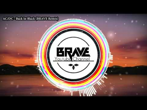 ACDC - Back In Black (BRAVE Remix)
