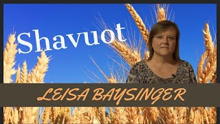 Shavuot/Pentecost | Leisa Baysinger | Our Ancient Paths