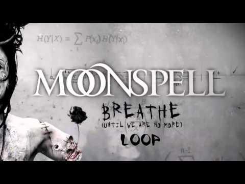 Moonspell - Breathe Loop
