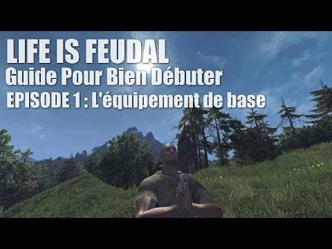 Life Is Feudal - Le Guide pour bien débuter - Tutoriel Fr : Episode 1 (L'équipement Primitif)