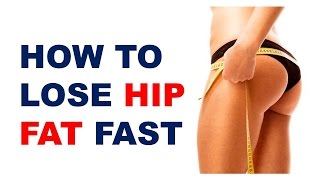 How To Lose Hip Fat Fast Naturally At Home - How To Reduce Hip Fat For Women