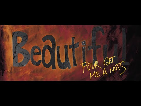 FOUR GET ME A NOTS / Beautiful【Official Music Video】