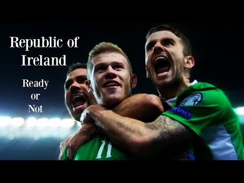 """Republic of Ireland - """"Ready or Not"""" 2016 