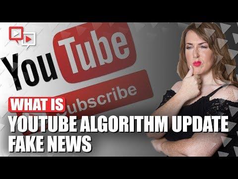 YouTube Algorithm Update - Fake News