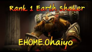 [dota2] Rank 1 Earth Shaker Ehome Ohaiyo ( Heroes Within Music Pack )
