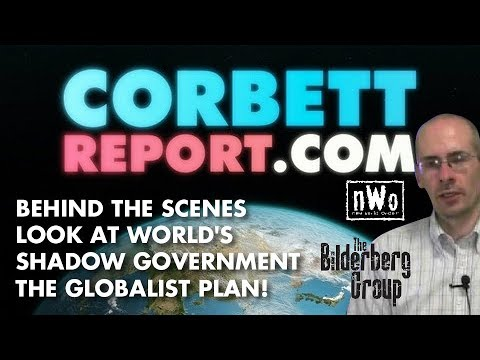 JAMES CORBETT: New World Order, Deep State and Globalist One World Government!