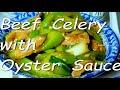 Beef Celery in Oyster Sauce ( Stir Fry )