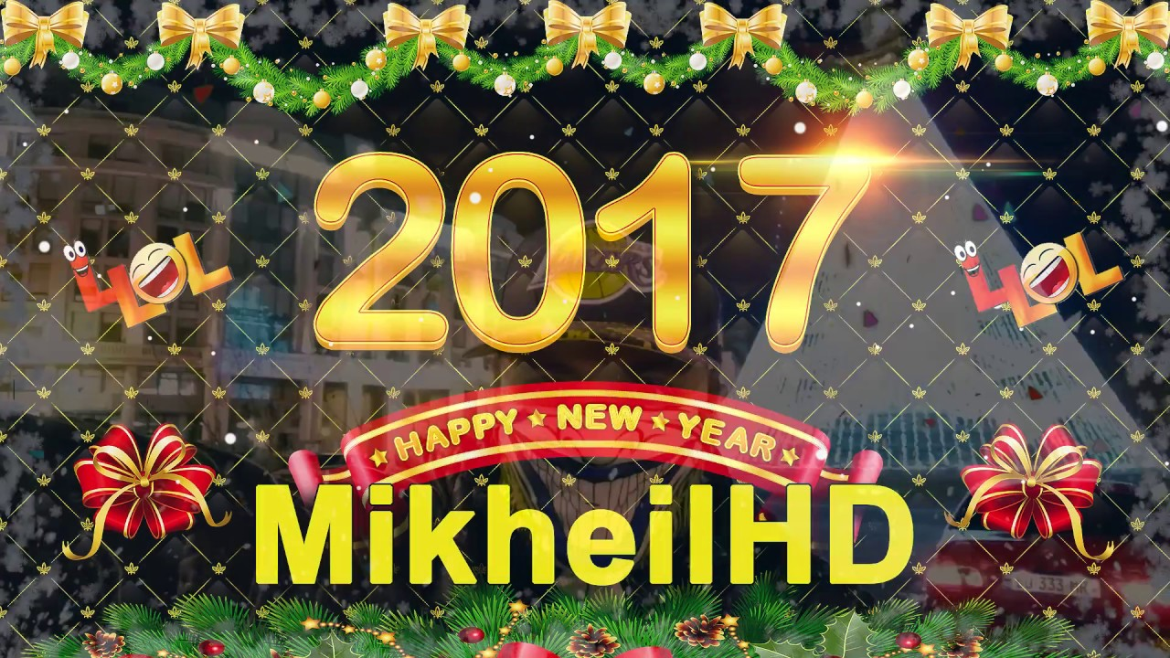 Happy New Year 2017 from MikheilHD