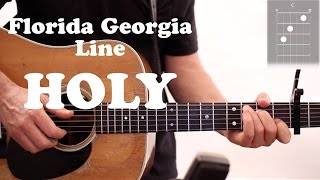 Florida Georgia Line - H.O.L.Y. - Guitar Lesson (Chords and Strumming)
