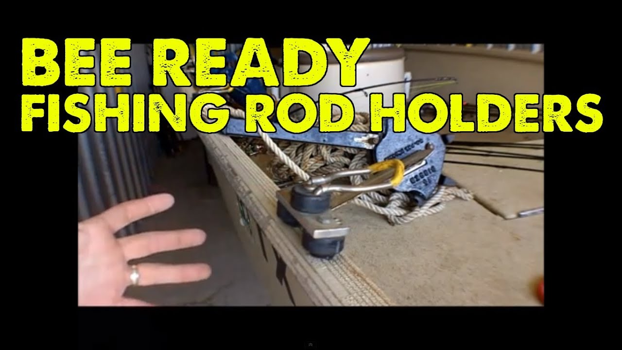 Bee Ready Fishing Rod Holders - YouTube