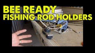 Bee Ready Fishing Rod Holders