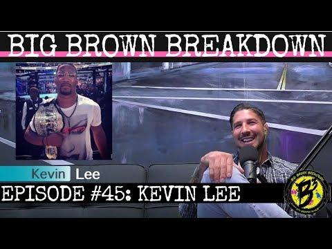 Big Brown Breakdown - Episode 45: Kevin Lee