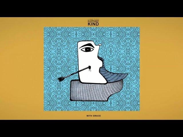 elephant-kind-with-grace-official-lyric-video-elephant-kind
