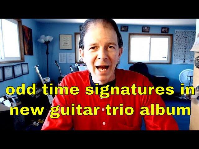 odd time signatures in new guitar trio album