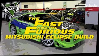 THE FAST & THE FURIOUS MITSUBISHI ECLIPSE MOVIE CAR BUILD TUTORIAL: GTA V (PENUMBRA)