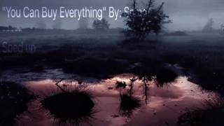 You Can Buy Everything-Somo Sped Up