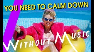 TAYLOR SWIFT - You Need To Calm Down (#WITHOUTMUSIC Parody) mp3