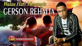 GERSON REHATTA - WALAU HATI MENANGIS - KEVINS MUSIC PRO - ( Cover )