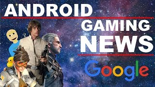 Android Gaming News (Star Wars, The Witcher, Overwatch)