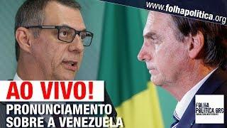 AO VIVO: PRONUNCIAMENTO DO GOVERNO BOLSONARO SOBRE TENSÃO COM A VENEZUELA - GENERAL RÊGO BARROS